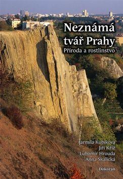 Jarmila Kubíková, Lubomír Hrouda, Jiří Kříž, Anna Skalická: Neznámá tvář Prahy cena od 198 Kč