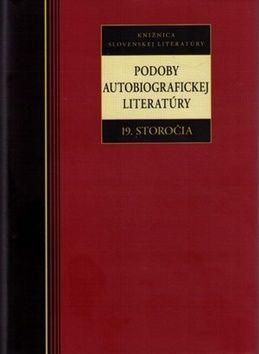 Podoby autobiografickej literatúry 19. storočia cena od 231 Kč