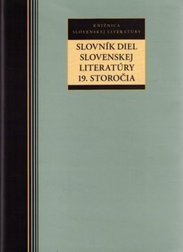 Slovník diel slovenskej literatúry 19. storočia cena od 230 Kč