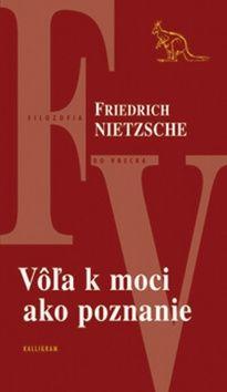 Friedrich Nietzsche: Vôľa k moci ako poznanie cena od 128 Kč