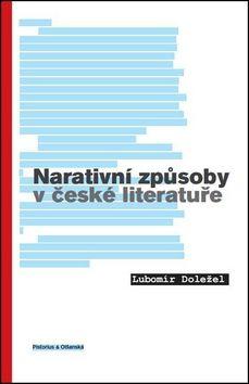 Lubomír Doležel: Narativní způsoby v české literatuře cena od 104 Kč