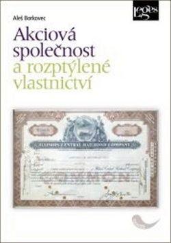 Aleš Borkovec: Akciová společnost a rozptýlené vlastnictví cena od 257 Kč