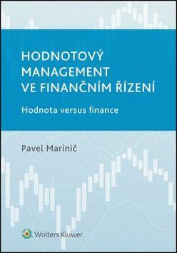 Pavel Marinič: Hodnotový management ve finančním řízení cena od 294 Kč