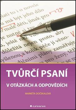 Markéta Dočekalová: Tvůrčí psaní v otázkách a odpovědích cena od 84 Kč