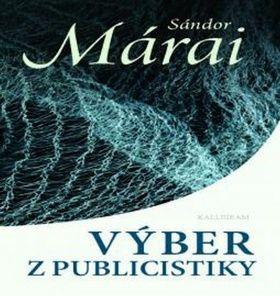 Sándor Márai: Výber z publicistiky cena od 292 Kč
