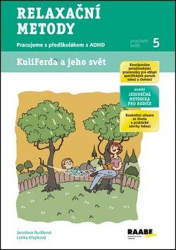 Romana Růžičková, Jaroslava Budíková, Lenka Křapková, Jáchym Nádvorník: Relaxační metody - Pracovní sešit 5 cena od 52 Kč