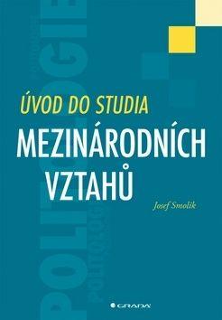 Josef Smolík: Úvod do studia mezinárodních vztahů cena od 290 Kč