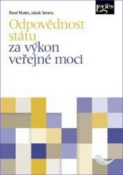 Jakub Severa, Pavel Mates: Odpovědnost státu za výkon veřejné moci cena od 245 Kč