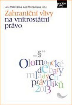 Lucie Piechowiczová, Lucia Madleňáková: Zahraniční vlivy na vnitrostátní právo cena od 386 Kč