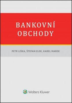 Petr Liška, Štefan Elek, Karel Marek: Bankovní obchody cena od 290 Kč