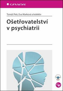 Tomáš Petr, Eva Marková: Ošetřovatelství v psychiatrii cena od 296 Kč