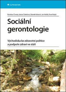 Rostislav Čevela: Sociální gerontologie - Východiska ke zdravotní politice a podpoře zdraví ve stáří cena od 338 Kč