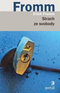 Erich Fromm: Strach ze svobody cena od 269 Kč