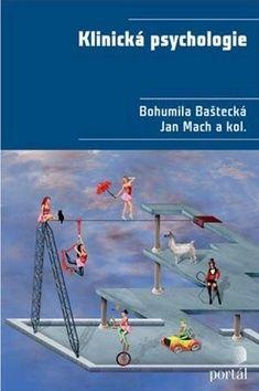 Bohumila Baštecká, Jan Mach: Klinická psychologie cena od 835 Kč