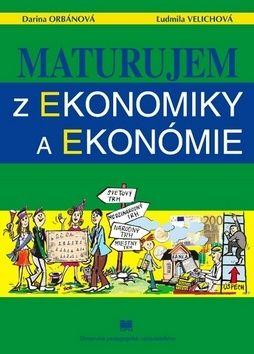 Darina Orbánová, Ľudmila Velichová: Maturujem z ekonomiky a ekonómie cena od 166 Kč