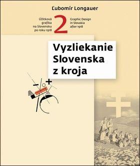 Ľubomír Longauer: Vyzliekanie Slovenska z kroja cena od 1657 Kč