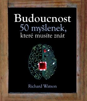 Richard Watson: Budoucnost cena od 235 Kč