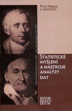 Petr Hebák: Statistické myšlení a nástroje analýzy dat cena od 990 Kč