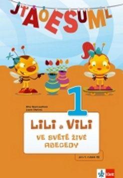 Dita Nastoupilová: Lili a Vili 1 - Ve světě živé abecedy cena od 45 Kč