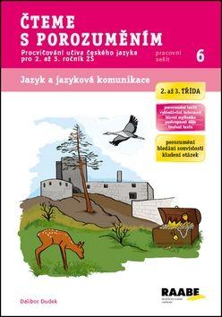 Dalibor Dudek, Petra Bobalová: Čteme s porozuměním - Pracovní sešit 6 cena od 42 Kč