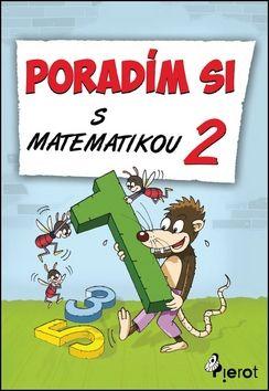 Petr Šulc, Josef Pospíchal: Poradím si s matematikou - 2. třída cena od 55 Kč