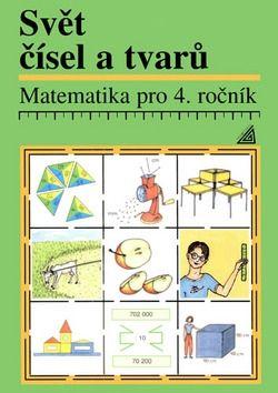 J. Divíšek, Alena Hošpesová: Matematika pro 4. roč. ZŠ Svět čísel a tvarů - Učebnice cena od 75 Kč
