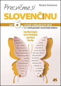 Renáta Somorová: Precvičme si slovenčinu pre 6. ročník základných škôl cena od 149 Kč