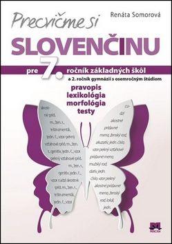 Renáta Somorová: Precvičme si slovenčinu pre 7. ročník základných škôl cena od 110 Kč