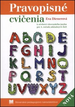 Eva Dienerová: Pravopisné cvičenia k učebnici slovenského jazyka pre 4. ročník základných škôl cena od 71 Kč