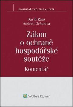 David Raus, Andrea Oršulová: Zákon o ochraně hospodářské soutěže Komentář cena od 1207 Kč