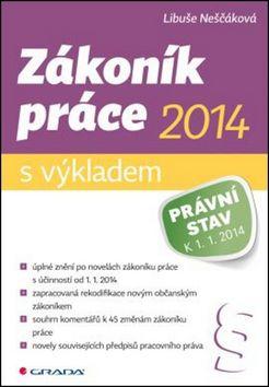 Libuše Neščáková: Zákoník práce 2014 s výkladem cena od 118 Kč