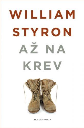 William Styron: Až na krev cena od 200 Kč