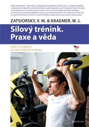 Zatsiorski V.M., Kraemer  W.J.: Silový trénink - Praxe a věda cena od 239 Kč