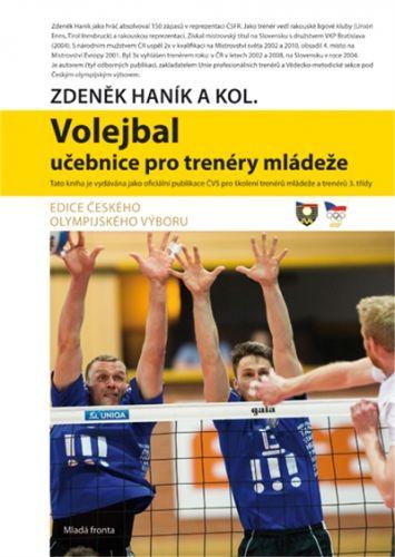 Kolektiv, Haník Zdeněk: Volejbal - Učebnice pro trenéry mládeže cena od 319 Kč