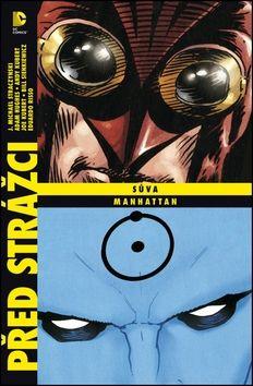 J. Michael Straczynski, Adam Hughes: Před Strážci: Sůva; Dr. Manhattan cena od 369 Kč