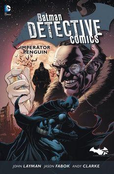 Andy Clarke, Jason Fabok, John Layman: Batman Detective Comics 3 - Imperátor Penguin cena od 268 Kč