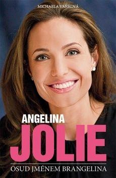 Michaela Vaňková: Angelina Jolie - Osud jménem Brangelina cena od 64 Kč