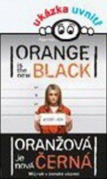 Piper Kerman: Oranžová je nová černá cena od 238 Kč
