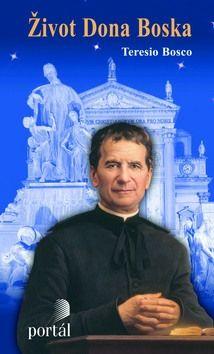 Teresio Bosco: Život dona Bosca cena od 102 Kč