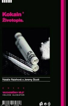 Naishová N., Scott J.: Kokain - Životopis cena od 161 Kč