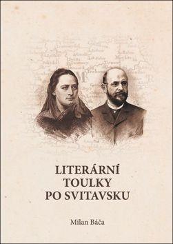 Milan Báča: Literární toulky po Svitavsku cena od 155 Kč