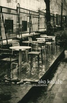 Kristína Baluchová: Ako kaluže cena od 106 Kč