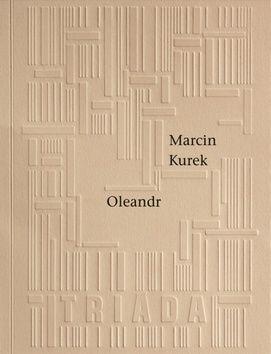 Marcin Kurek: Oleandr cena od 104 Kč
