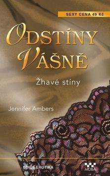 Ambers Jennifer: Odstíny vášně - Žhavé stíny cena od 49 Kč