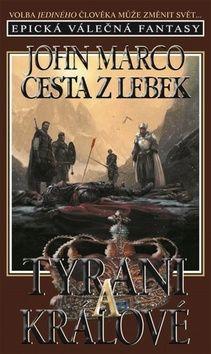 John Marco, Vladimír Bondar: Tyrani a králové 5 - Cesta z lebek cena od 177 Kč