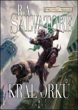R.A. Salvatore: Změna 1 - Král orků cena od 180 Kč