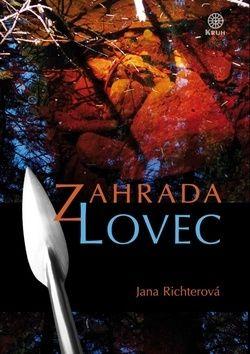 Jana Richterová: Zahrada - Lovec cena od 147 Kč
