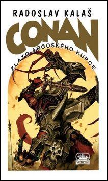 Radoslav Kalaš: Conan - zlato argoského kupce cena od 178 Kč
