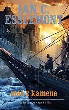 Ian C. Esslemont: Malazská říše - Meč z kamene cena od 214 Kč