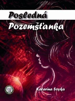 Katarína Soyka, Petra Machová: Posledná Pozemšťanka cena od 135 Kč